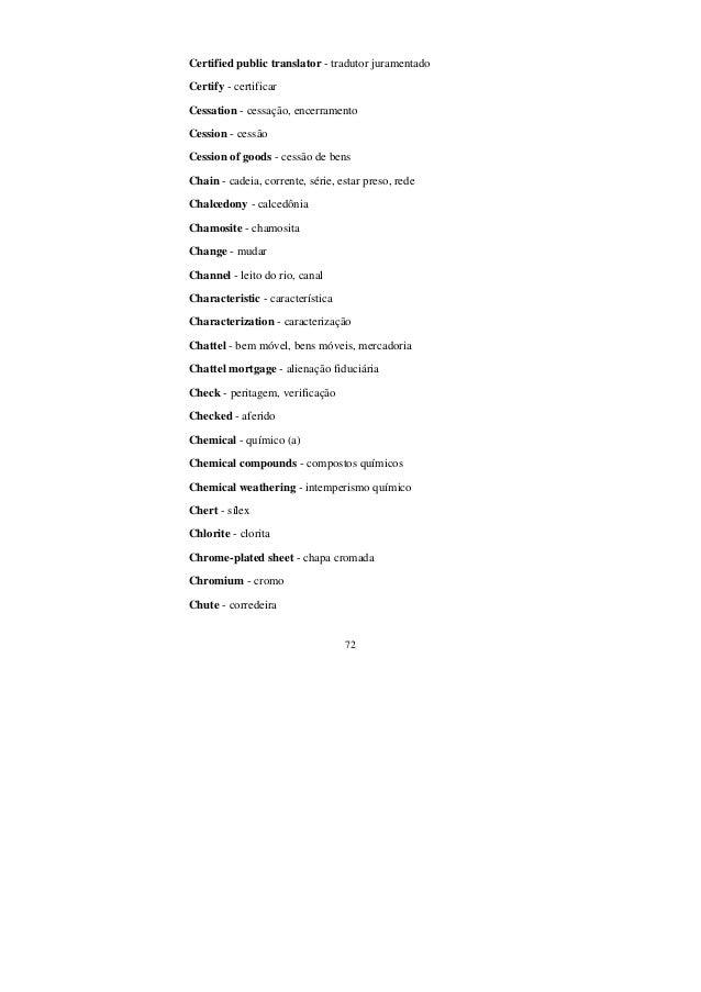 72 Certified public translator - tradutor juramentado Certify - certificar Cessation - cessação, encerramento Cession - ce...