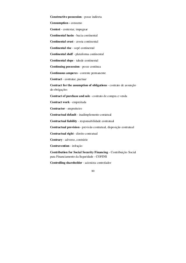 80 Constructive possession - posse indireta Consumption - consumo Contest - contestar, impugnar Continental basin - bacia ...
