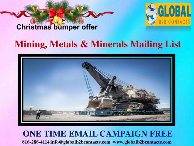 816-286-4114|info@globalb2bcontacts.com| www.globalb2bcontacts.com Mining, Metals & Minerals Mailing List ONE TIME EMAIL C...