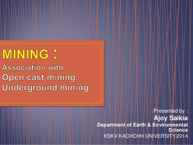 Presented by : Ajoy Saikia Department of Earth & Environmental Science KSKV KACHCHH UNIVERSITY.2014