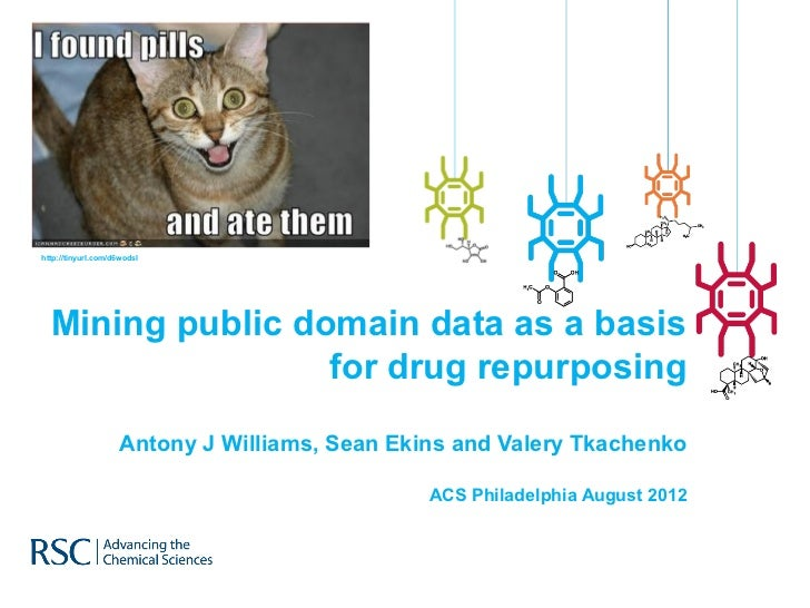 http://tinyurl.com/d6wodsl  Mining public domain data as a basis                  for drug repurposing                    ...
