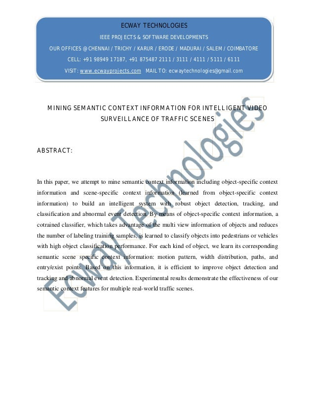 MINING SEMANTIC CONTEXT INFORMATION FOR INTELLIGENT VIDEO SURVEILLANCE OF TRAFFIC SCENES ABSTRACT: In this paper, we attem...