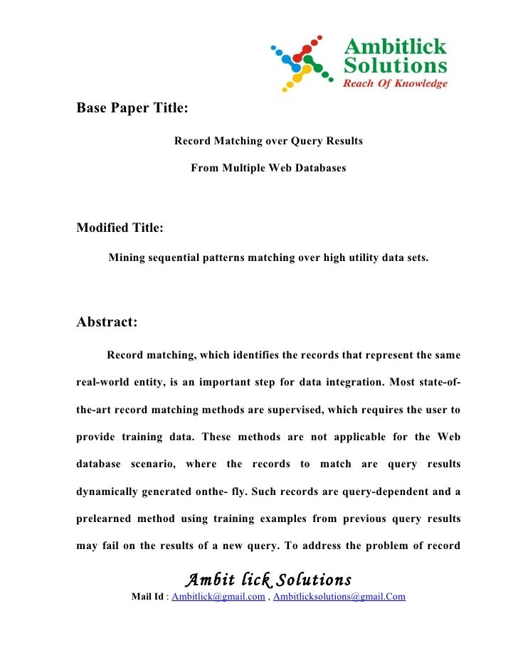 Base Paper Title:                   Record Matching over Query Results                      From Multiple Web DatabasesMod...