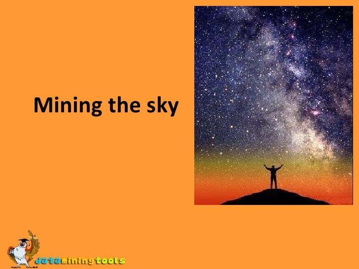 Mining the sky<br />
