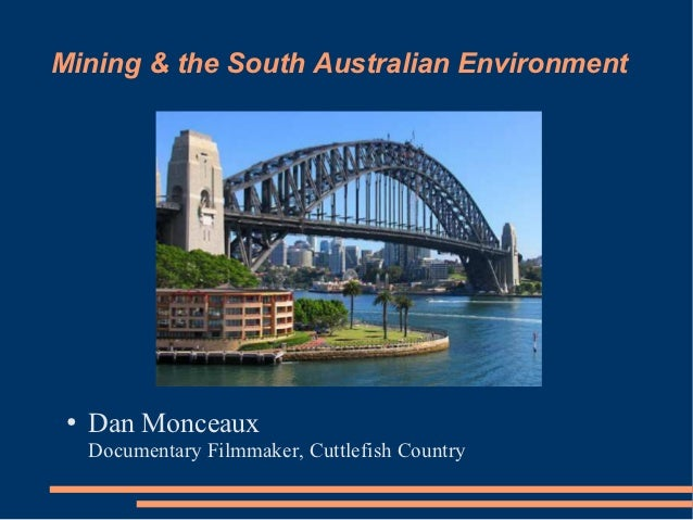 Mining & the South Australian Environment ●   Dan Monceaux     Documentary Filmmaker, Cuttlefish Country