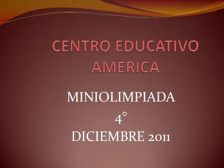 MINIOLIMPIADA      4°DICIEMBRE 2011