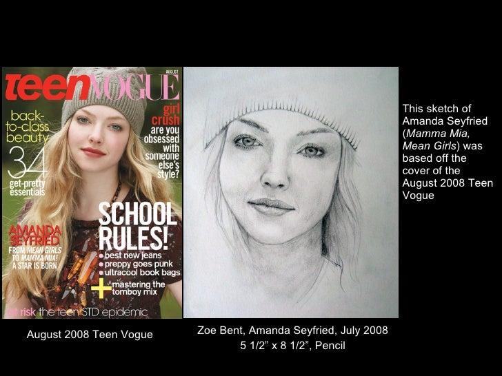 "<ul><li>Zoe Bent, Amanda Seyfried, July 2008 </li></ul><ul><li>5 1/2"" x 8 1/2"", Pencil </li></ul>This sketch of Amanda Sey..."