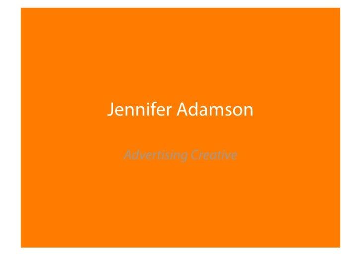 Jennifer Adamson   Advertising Creative