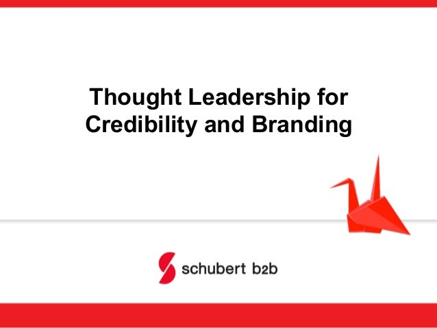 Thought Leadership for Credibility and Branding
