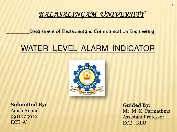 1            KALASALINGAM UNIVERSITY         Department of Electronics and Communication Engineering    WATER LEVEL ALARM ...