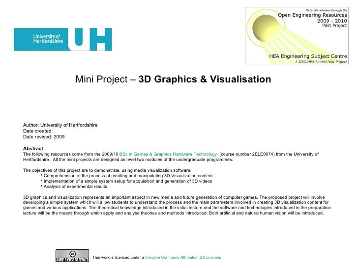 Mini Project –  3D Graphics & Visualisation  <ul><li>Author: University of Hertfordshire </li></ul><ul><li>Date created: <...