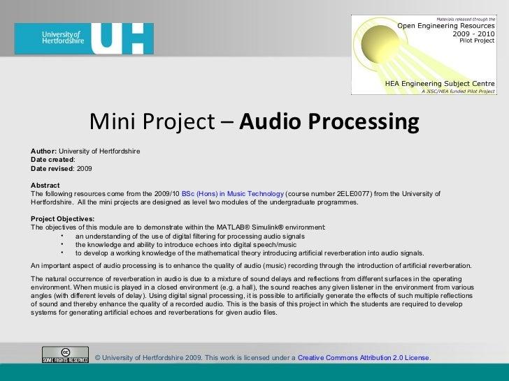 Mini Project –  Audio Processing <ul><li>Author:  University of Hertfordshire </li></ul><ul><li>Date created : </li></ul><...