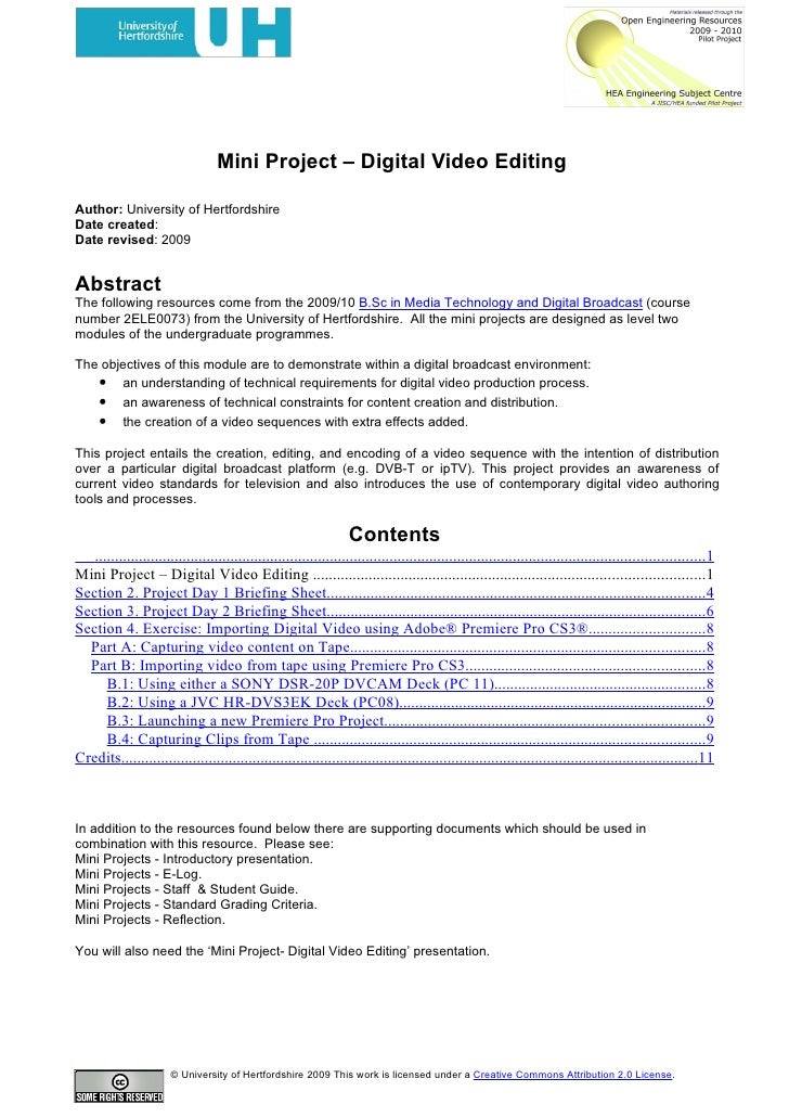 Mini Project – Digital Video Editing  Author: University of Hertfordshire Date created: Date revised: 2009   Abstract The ...