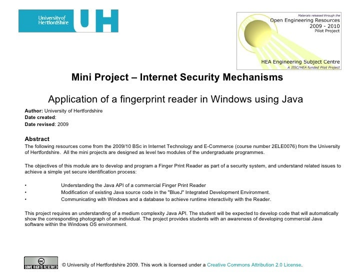 Mini Project – Internet Security Mechanisms   Application of a fingerprint reader in Windows using Java   Author:  Univers...