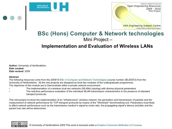 Mini Project –  Implementation and Evaluation of Wireless LANs   BSc (Hons) Computer & Network technologies Author:  Unive...