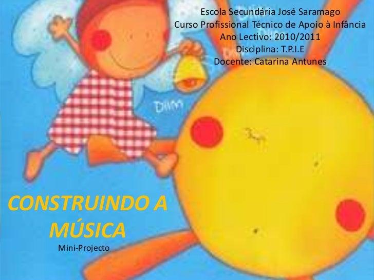 Escola Secundária José SaramagoCurso Profissional Técnico de Apoio à InfânciaAno Lectivo: 2010/2011Disciplina: T.P.I.EDoce...