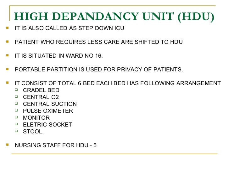nursing care in hdu Guidelines on standards for high dependency units for the college will review hdu's in which intensive care 26 all nursing staff in the hdu responsible.