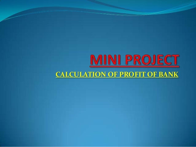 CALCULATION OF PROFIT OF BANK