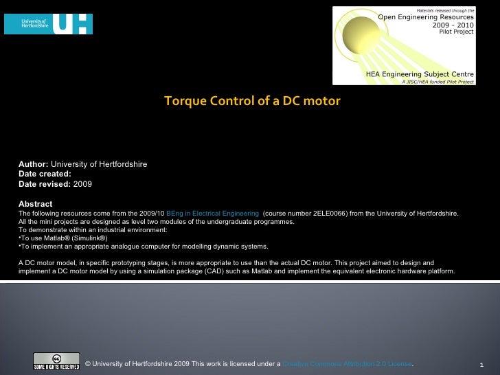 Torque Control of a DC motor <ul><li>Author:  University of Hertfordshire </li></ul><ul><li>Date created: </li></ul><ul><l...