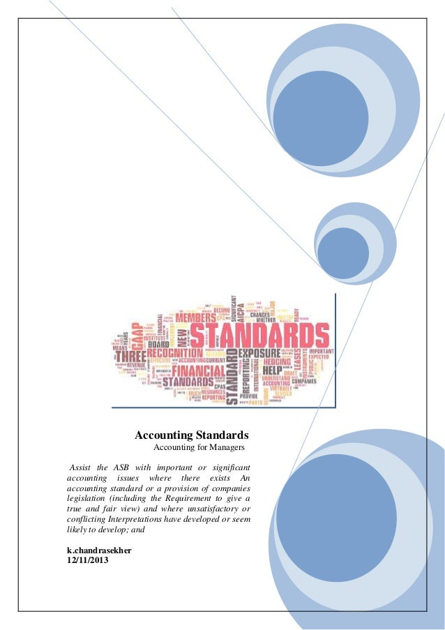 Accounting Standards Accounting for Managers Assist the ASB with important or significant accounting issues where there ex...