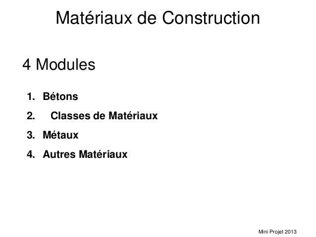 Matériaux de Construction4 Modules1. Bétons2.   Classes de Matériaux3. Métaux4. Autres Matériaux                          ...