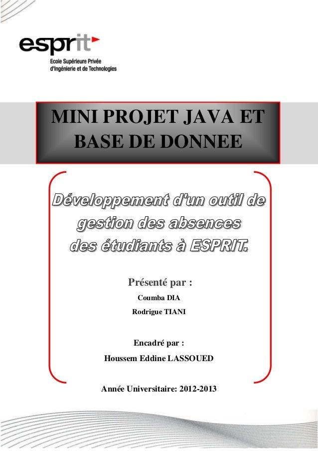 Présenté par : Coumba DIA Rodrigue TIANI Encadré par : Houssem Eddine LASSOUED Année Universitaire: 2012-2013 MINI PROJET ...