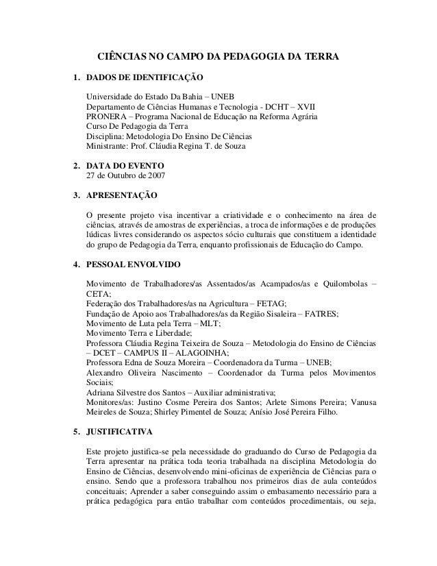 CIÊNCIAS NO CAMPO DA PEDAGOGIA DA TERRA 1. DADOS DE IDENTIFICAÇÃO Universidade do Estado Da Bahia – UNEB Departamento de C...