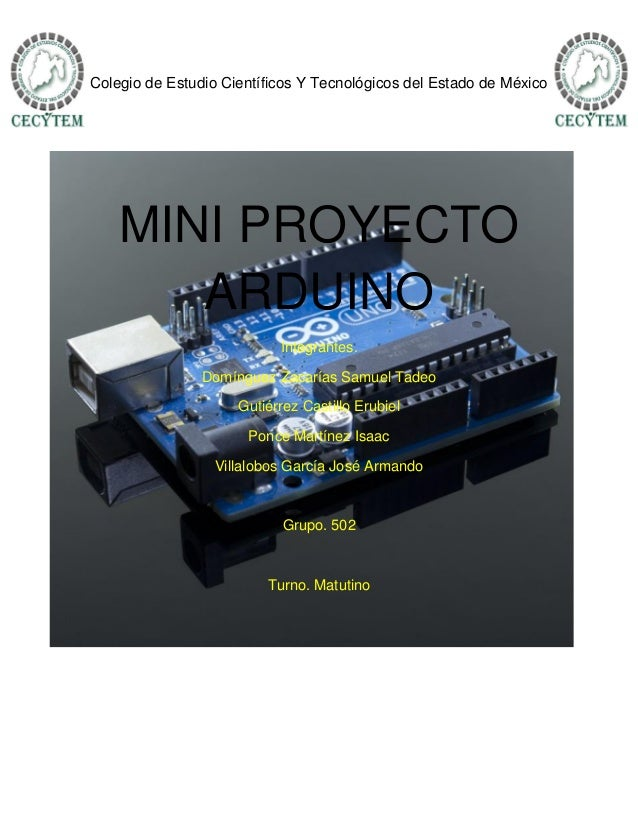 Colegio de Estudio Científicos Y Tecnológicos del Estado de México MINI PROYECTO ARDUINO Integrantes. Domínguez Zacarías S...