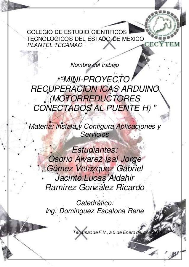 """1 COLEGIO DE ESTUDIO CIENTIFICOS Y TECNOLOGICOS DEL ESTADO DE MEXICO PLANTEL TECÁMAC Nombre del trabajo """"MINI-PROYECTO REC..."""
