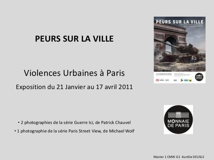 PEURS SUR LA VILLE    Violences Urbaines à ParisExposition du 21 Janvier au 17 avril 2011 • 2 photographies de la série Gu...
