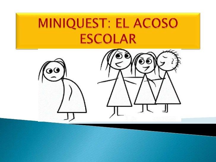 MINIQUEST: EL ACOSO ESCOLAR