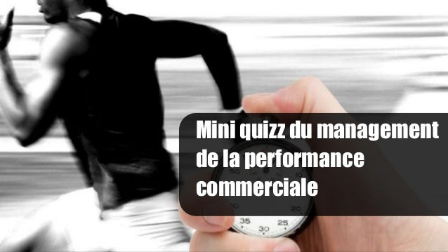 Mini quizz du management de la performance commerciale