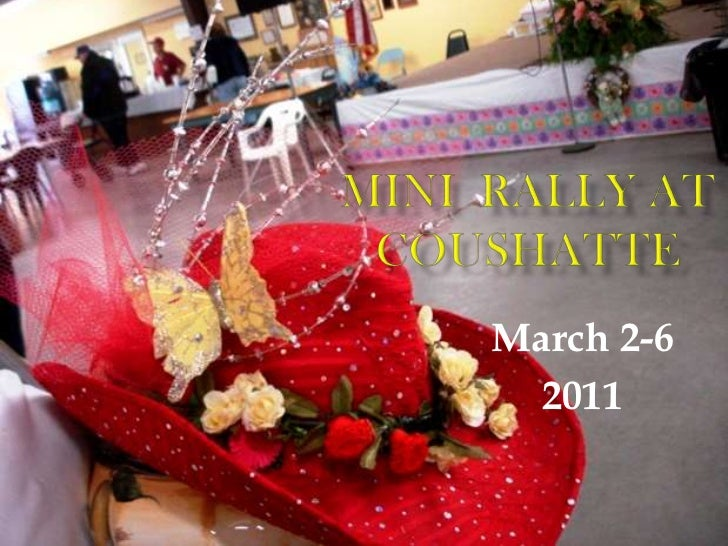 Mini  Rally at Coushatte<br />March 2-6<br />2011<br />