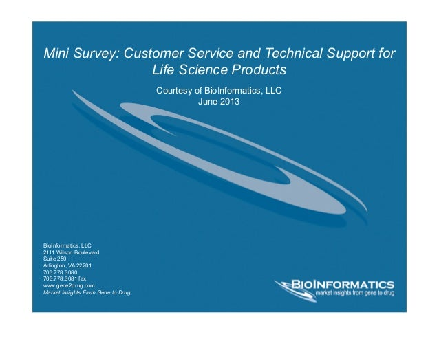 Mini Survey: Customer Service and Technical Support for Life Science Products Courtesy of BioInformatics, LLC June 2013 Bi...