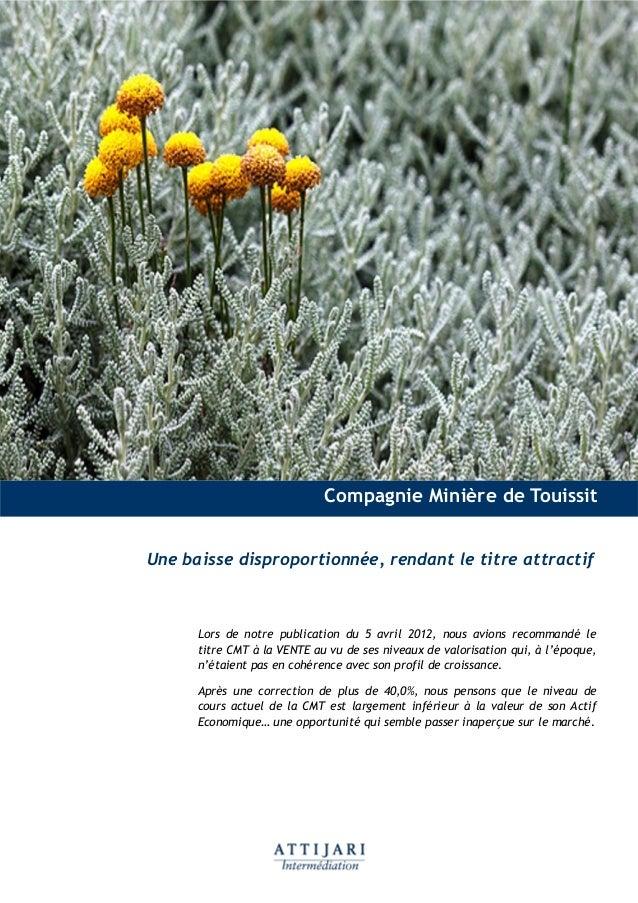 Compagnie Minière de TouissitUne baisse disproportionnée, rendant le titre attractif      Lors de notre publication du 5 a...