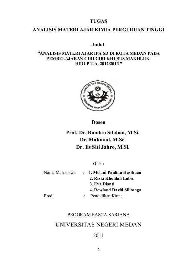 "TUGAS ANALISIS MATERI AJAR KIMIA PERGURUAN TINGGI Judul ""ANALISIS MATERI AJAR IPA SD DI KOTA MEDAN PADA PEMBELAJARAN CIRI-..."