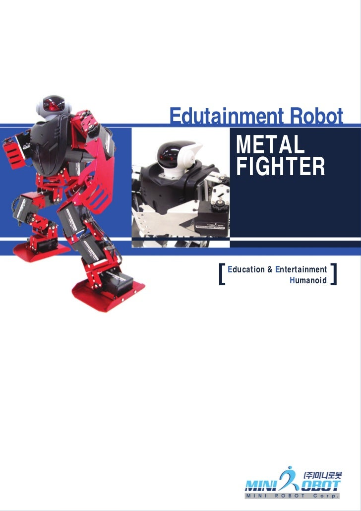 Edutainment Robot         METAL         FIGHTER    [   Education & Entertainment                        Humanoid    ]