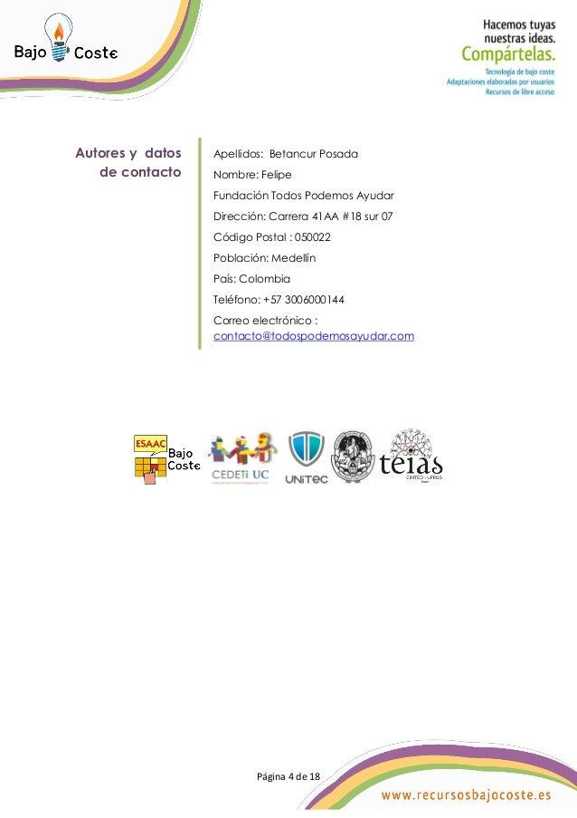P�gina 4 de 18 P�gina 4 de 18 Autores y datos de contacto Apellidos: Betancur Posada Nombre: Felipe Fundaci�n Todos Podemo...