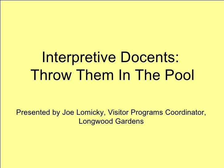 Interpretive Docents:  Throw Them In The Pool Presented by Joe Lomicky, Visitor Programs Coordinator, Longwood Gardens