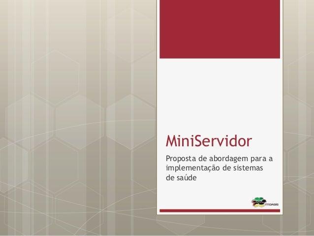 MiniServidorProposta de abordagem para aimplementação de sistemasde saúde