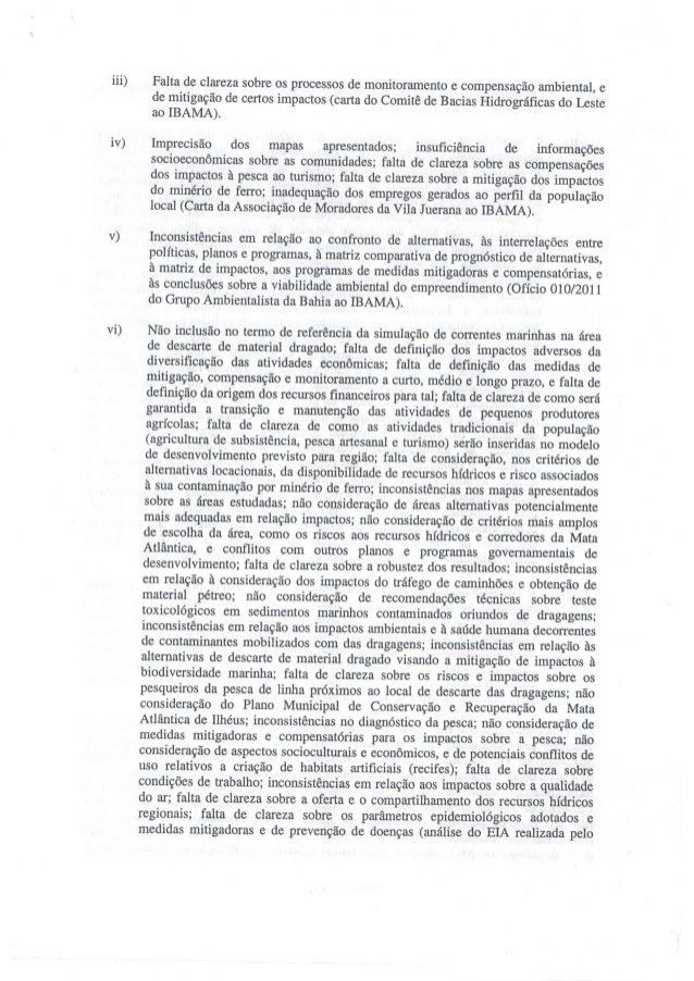 iii)  iv)  vi)  Falta de clareza sobre os processos de monitoramento e compensação ambiental,  e de mitigação de certos im...