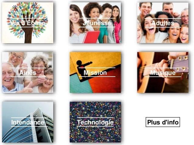 Vie d'Eglise Jeunesse Adultes Ainés Mission Musique Intendance Technologie Plus d'info