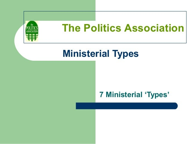 Ministerial Types7 Ministerial 'Types'The Politics Association