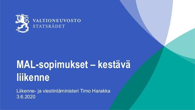 MAL-sopimukset – kestävä liikenne Liikenne- ja viestintäministeri Timo Harakka 3.6.2020