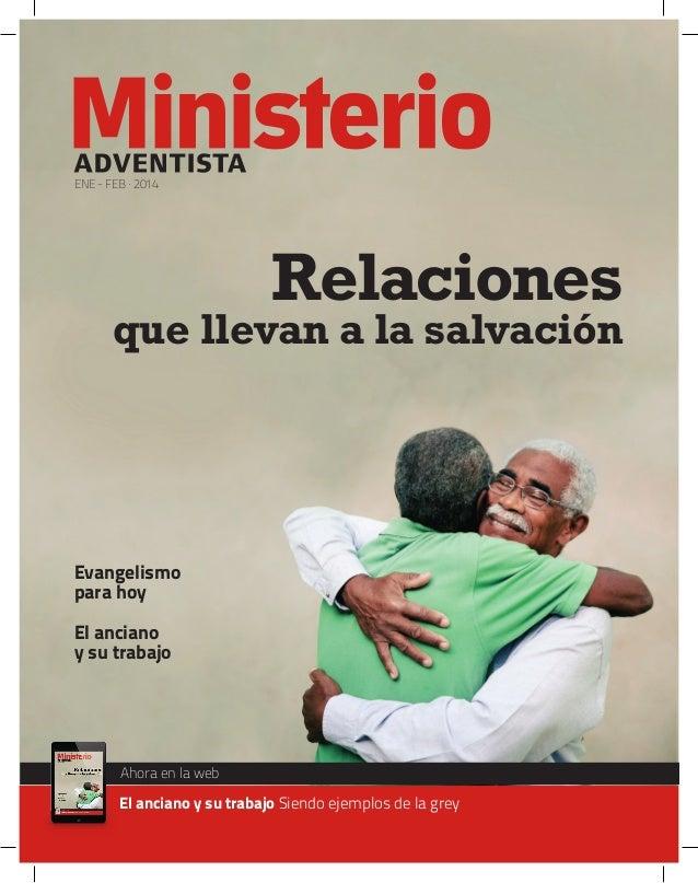 ENE - FEB · 2014  Relaciones  que llevan a la salvación  Evangelismo para hoy El anciano y su trabajo  Ahora en la web  El...