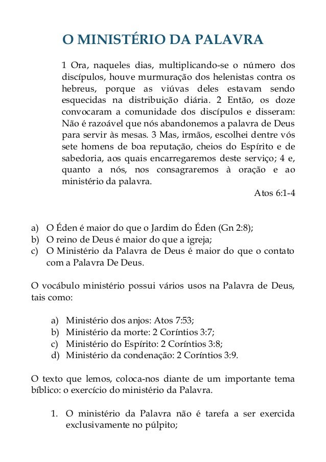 O MINISTÉRIO DA PALAVRA  1 Ora, naqueles dias, multiplicando-se o número dos  discípulos, houve murmuração dos helenistas ...