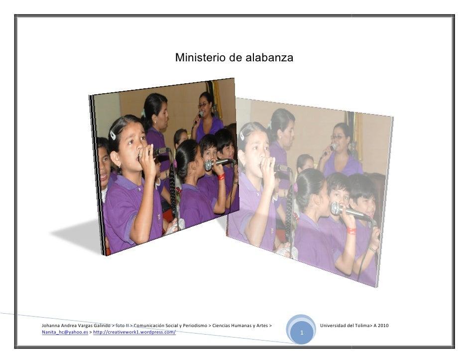 Ministerio de alabanza     Johanna Andrea Vargas Galindo > foto II > Comunicación Social y Periodismo > Ciencias Humanas y...