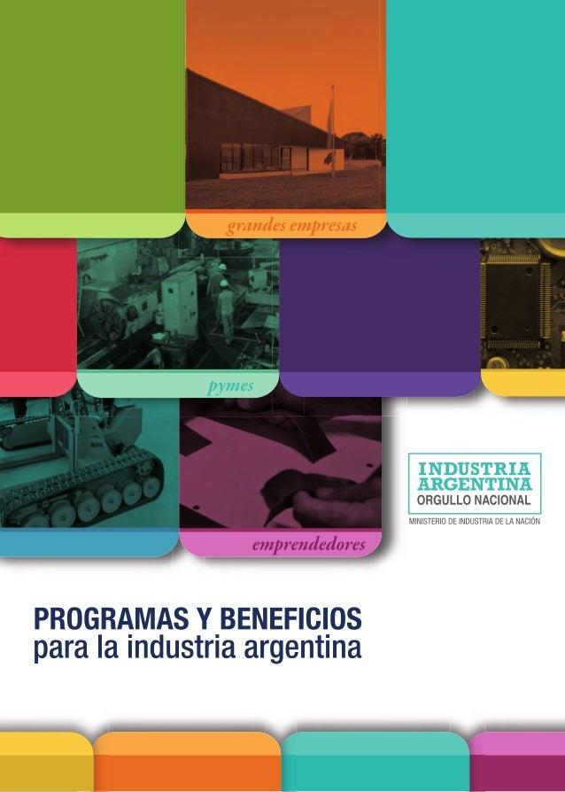 Presidenta de la Nación Ministra de Industria de la Nación Dra. Cristina Fernández de Kirchner Lic. Débora Giorgi Autorida...