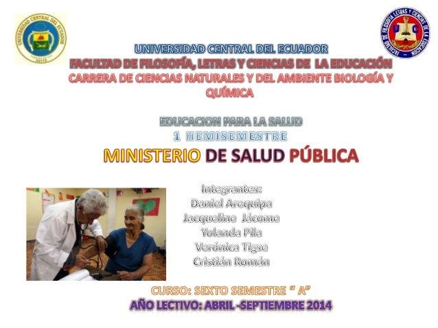 Ejercer la rectoría, regulación, planificación, coordinación, control y gestión de la salud pública ecuatoriana a través d...