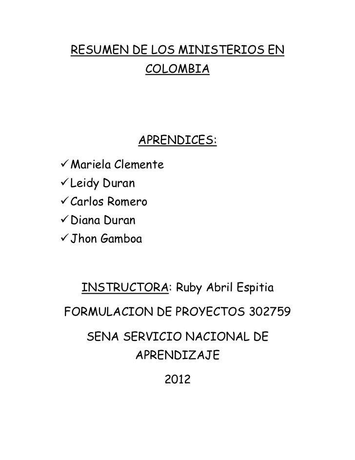 RESUMEN DE LOS MINISTERIOS EN                 COLOMBIA                APRENDICES: Mariela Clemente Leidy Duran Carlos R...